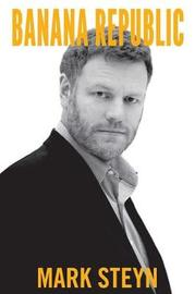 Banana Republic by Mark Steyn