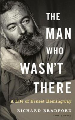 The Man Who Wasn't There by Richard Bradford