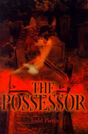 The Possessor by Todd Pierce
