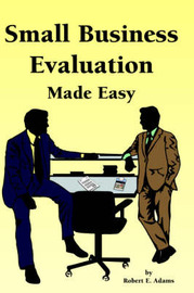 Small Business Evaluation Made Easy by Robert E. Adams image