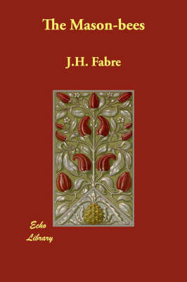 The Mason-bees by J.H. Fabre