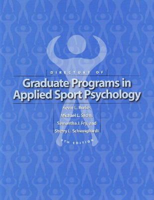 Directory of Graduate Programs in Applied Sport Psychology by Kevin L. Burke