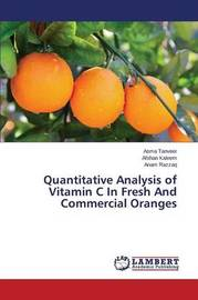 Quantitative Analysis of Vitamin C in Fresh and Commercial Oranges by Tanveer Asma