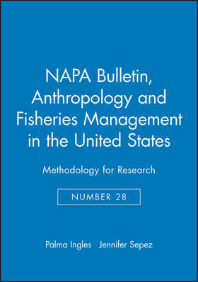 Anthropology and Fisheries Management in the United States by Palma Ingles