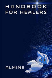 Handbook for Healers by Almine
