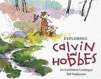 Exploring Calvin and Hobbes by Bill Watterson