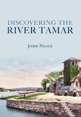 Discovering the River Tamar by John Neale image