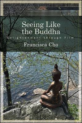 Seeing Like the Buddha by Francisca Cho