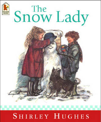 Snow Lady by Shirley Hughes