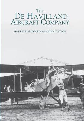 The De Havilland Aircraft Company by Maurice Allward