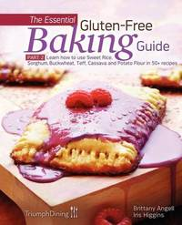 The Essential Gluten-Free Baking Guide Part 2 (Enhanced Edition) by Iris Higgins