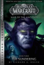 WarCraft: War of The Ancients # 3: The Sundering by Richard A Knaak
