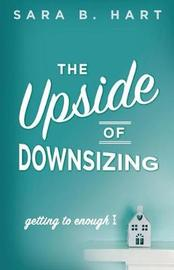 The Upside of Downsizing by Sara B Hart image