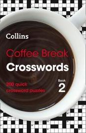 Coffee Break Crosswords Book 2 by Collins Puzzles