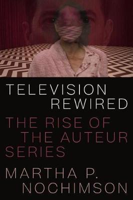 Television Rewired by Martha P. Nochimson