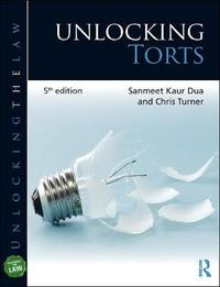 Unlocking Torts by Sanmeet Kaur-Dua