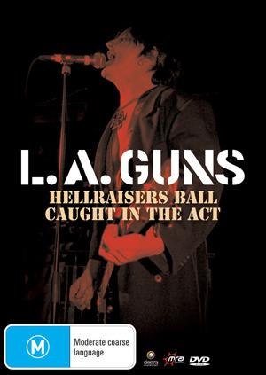 LA Guns - Hell Raiser Ball: Caught In The Act on DVD