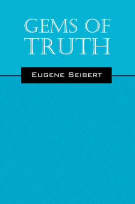 Gems of Truth by Eugene Seibert
