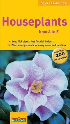 House Plants from A to Z by Karin Greiner