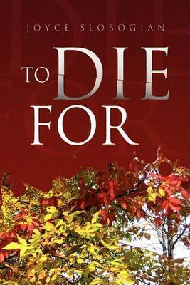 To Die for by Joyce Slobogian