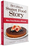 Dr Libby's Sweet Food Story by Libby Weaver