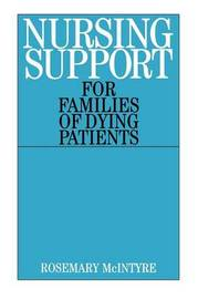 Nursing Support for Families of Dying Patients by Rosemary McIntyre