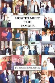 How to Meet the Famous by Bruce Robertson image