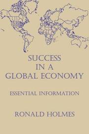 Success in a Global Economy by Ronald Holmes image
