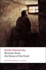 Memoirs from the House of the Dead by Fyodor Dostoevsky