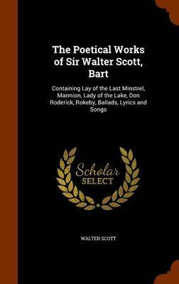 The Poetical Works of Sir Walter Scott, Bart by Walter Scott image