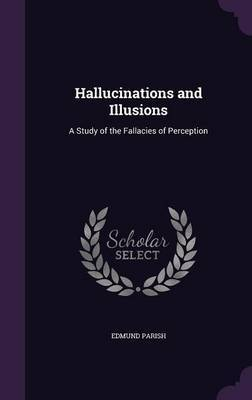 Hallucinations and Illusions by Edmund Parish image