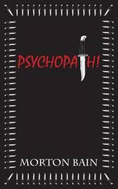 Psychopath! by Morton Bain