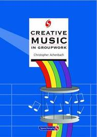 Creative Music in Groupwork by Chris Auchenbach image
