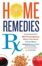 Home Remedies Rx by Althea Press