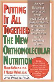 Putting It All Together: The New Orthomolecular Nutrition by Abram Hoffer image