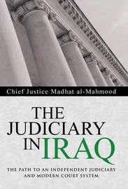 The Judiciary in Iraq by Chief Justice Madhat Al-Mahmood