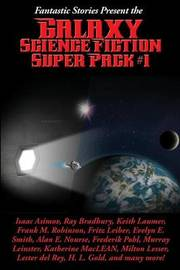 Fantastic Stories Present the Galaxy Science Fiction Super Pack #1 by Isaac Asimov image