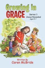 Growing in Grace by Caren McBride