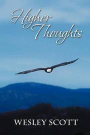 Higher Thoughts by Wesley Scott
