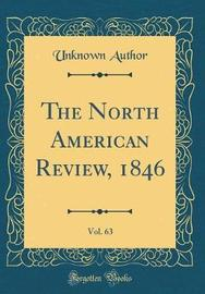 The North American Review, 1846, Vol. 63 (Classic Reprint) by Unknown Author image