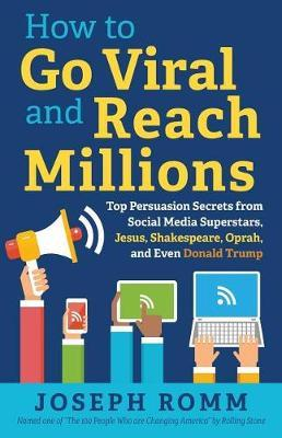 How to Go Viral and Reach Millions by Joseph Romm image
