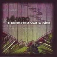 Miharo: He Kohikohinga Waiata Maori (A Collaboration Of Maori Music) by Various