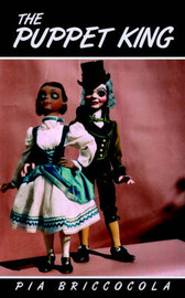 The Puppet King by Pia Briccocola image