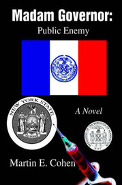 Madam Governor: Public Enemy: A Novel by Martin E Cohen image