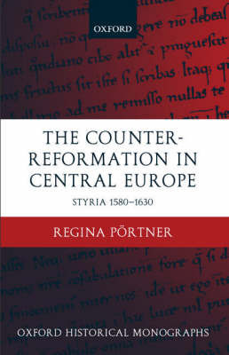 The Counter-Reformation in Central Europe by Regina Portner