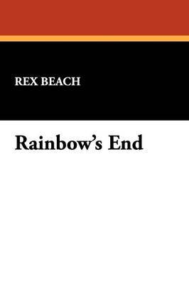 Rainbow's End by Rex Beach image