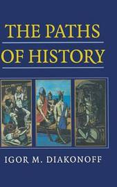 The Paths of History by Igor M. Diakonoff