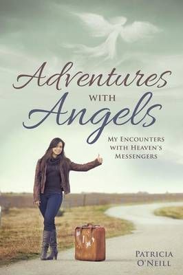 Adventures with Angels by Patricia O'Neill