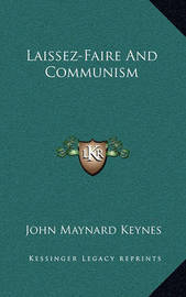 Laissez-Faire and Communism by John Maynard Keynes