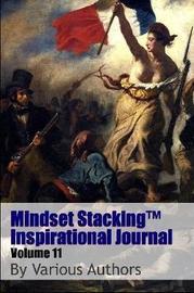Mindset Stackingtm Inspirational Journal Volume11 by Robert C. Worstell